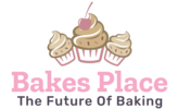 Bakes Place – The Future Of Baking